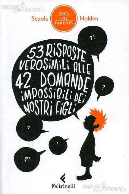 53-risposte-verosimili-alle-42-domande-impossibili-dei-nostri-figli-libro-62540