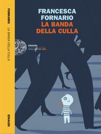 La banda della culla, Francesca Fornario, Einaudi