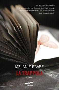 la-trappola-melanie-raabe-traduzione-di-leonella-basiglini-corbaccio