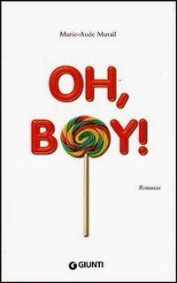 Oh, boy!, Marie-Aude Murail, traduzione di Federica Angelini, Giunti