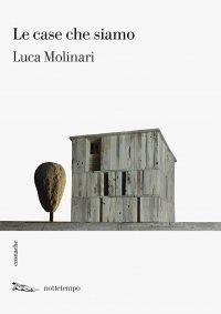Le case che siamo, Luca Molinari, Nottetempo