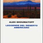 Leggende del deserto americano, Alex Shoumatoff