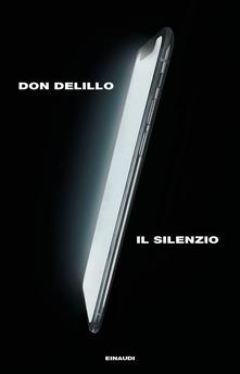 Il silenzio di Don DeLillo, traduzione di Federica Aceto, Einaudi